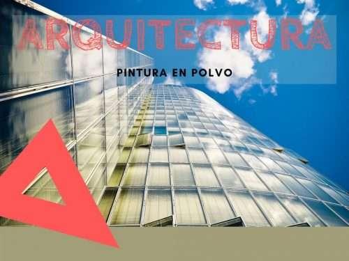 Pintura en Polvo en Arquitectura